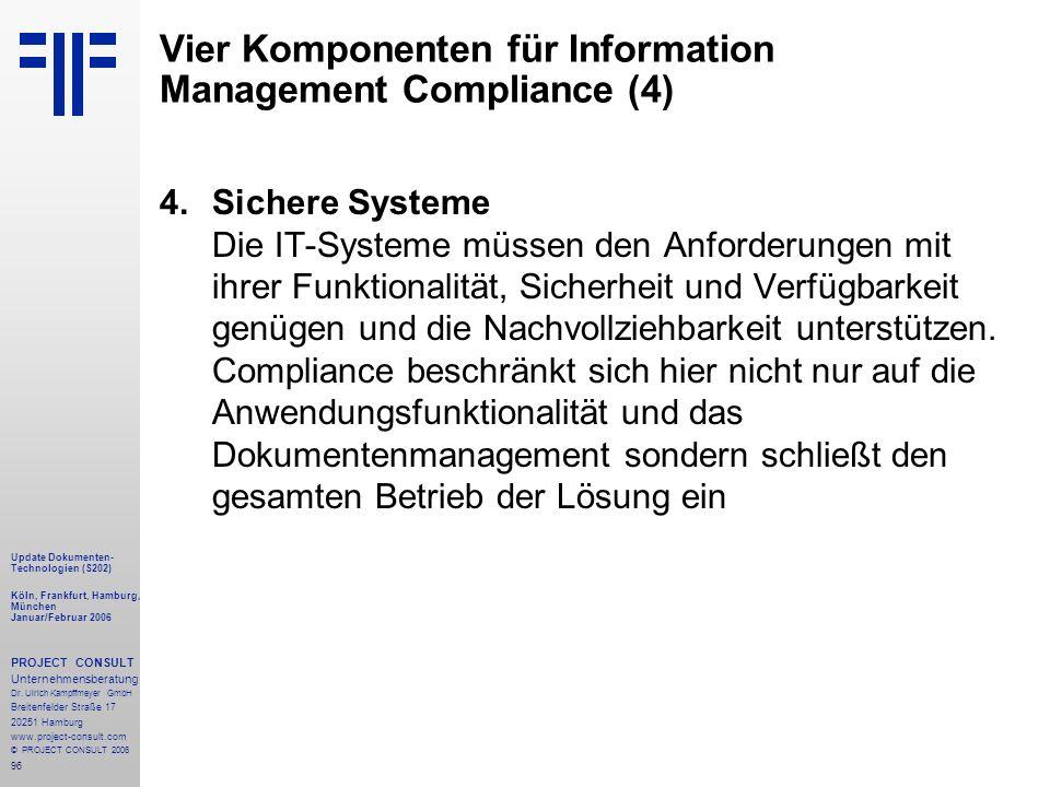 96 Update Dokumenten- Technologien (S202) Köln, Frankfurt, Hamburg, München Januar/Februar 2006 PROJECT CONSULT Unternehmensberatung Dr.