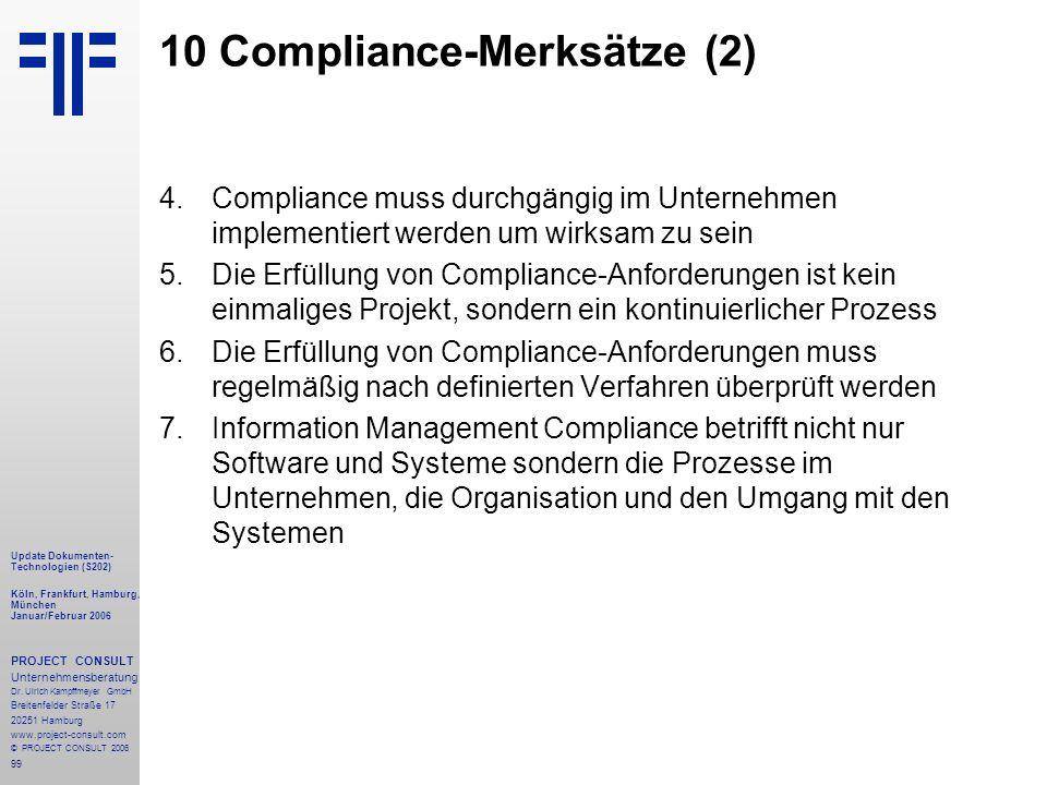 99 Update Dokumenten- Technologien (S202) Köln, Frankfurt, Hamburg, München Januar/Februar 2006 PROJECT CONSULT Unternehmensberatung Dr.