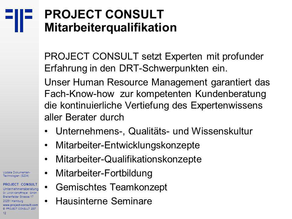 12 Update Dokumenten- Technologien (S204) PROJECT CONSULT Unternehmensberatung Dr. Ulrich Kampffmeyer GmbH Breitenfelder Strasse 17 20251 Hamburg www.