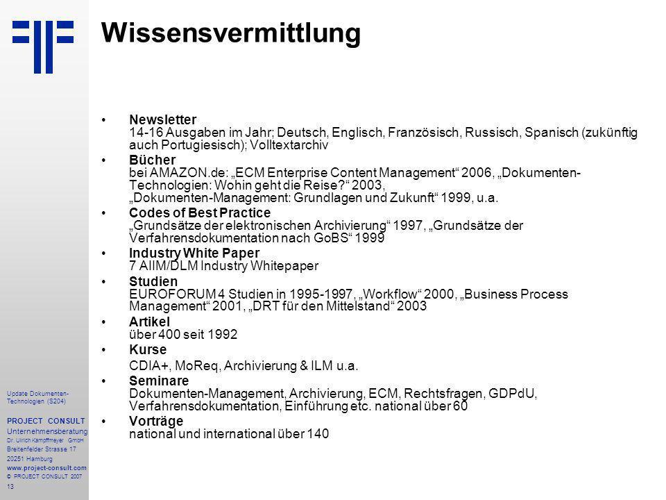 13 Update Dokumenten- Technologien (S204) PROJECT CONSULT Unternehmensberatung Dr. Ulrich Kampffmeyer GmbH Breitenfelder Strasse 17 20251 Hamburg www.