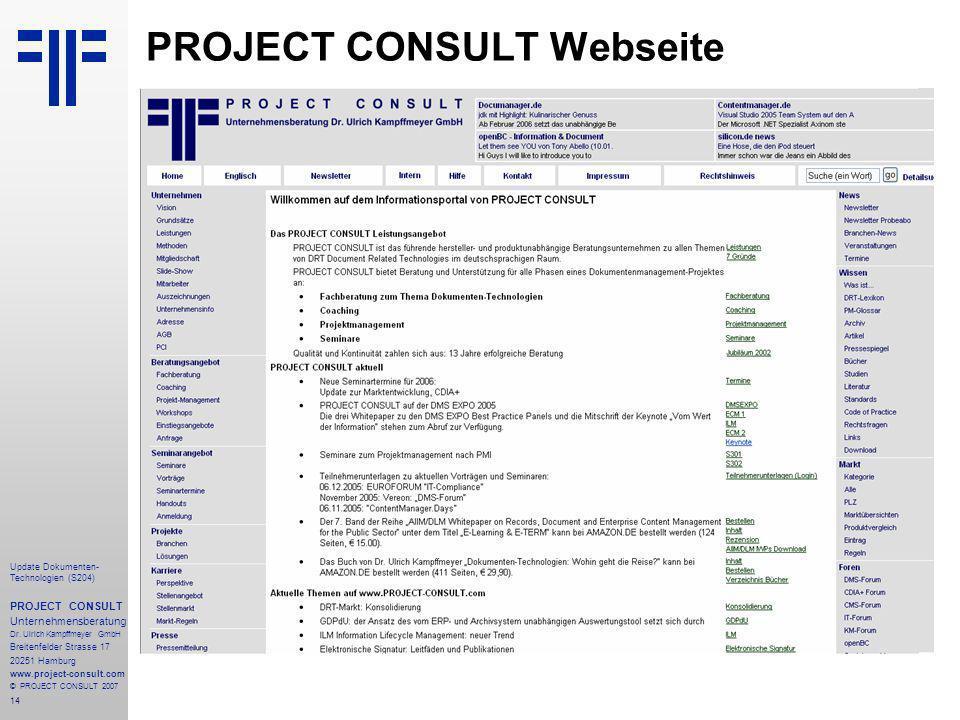 14 Update Dokumenten- Technologien (S204) PROJECT CONSULT Unternehmensberatung Dr. Ulrich Kampffmeyer GmbH Breitenfelder Strasse 17 20251 Hamburg www.