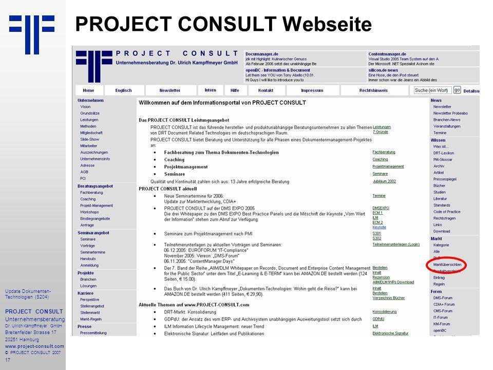 17 Update Dokumenten- Technologien (S204) PROJECT CONSULT Unternehmensberatung Dr. Ulrich Kampffmeyer GmbH Breitenfelder Strasse 17 20251 Hamburg www.