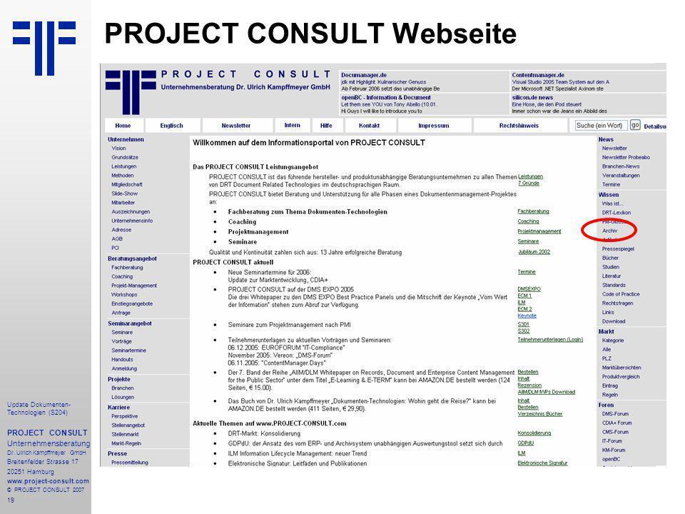 19 Update Dokumenten- Technologien (S204) PROJECT CONSULT Unternehmensberatung Dr. Ulrich Kampffmeyer GmbH Breitenfelder Strasse 17 20251 Hamburg www.
