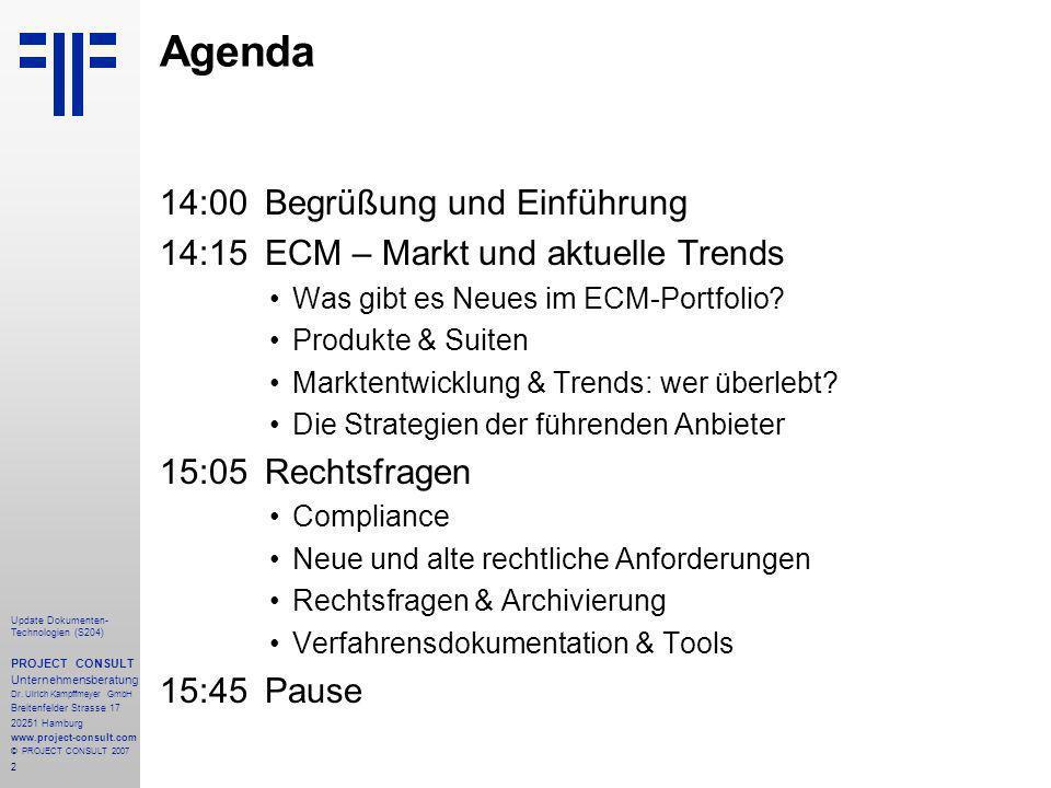 2 Update Dokumenten- Technologien (S204) PROJECT CONSULT Unternehmensberatung Dr. Ulrich Kampffmeyer GmbH Breitenfelder Strasse 17 20251 Hamburg www.p