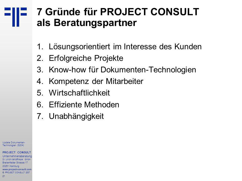 21 Update Dokumenten- Technologien (S204) PROJECT CONSULT Unternehmensberatung Dr. Ulrich Kampffmeyer GmbH Breitenfelder Strasse 17 20251 Hamburg www.