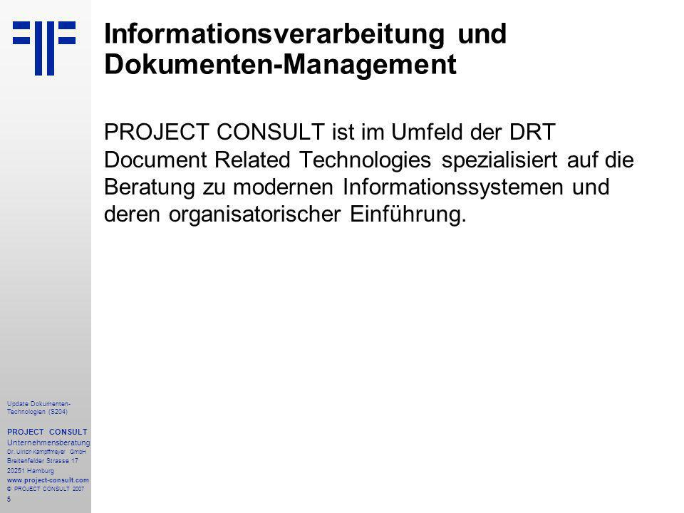 5 Update Dokumenten- Technologien (S204) PROJECT CONSULT Unternehmensberatung Dr. Ulrich Kampffmeyer GmbH Breitenfelder Strasse 17 20251 Hamburg www.p