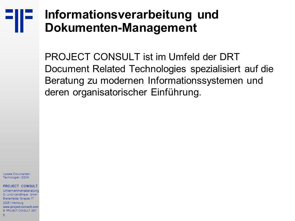 16 Update Dokumenten- Technologien (S204) PROJECT CONSULT Unternehmensberatung Dr.