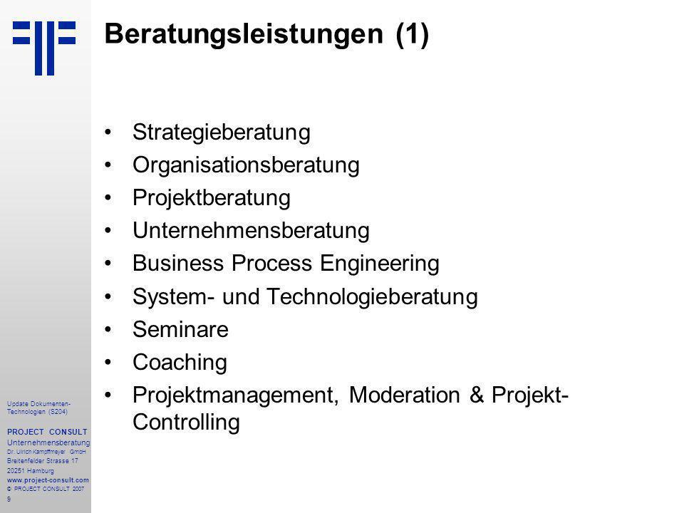 9 Update Dokumenten- Technologien (S204) PROJECT CONSULT Unternehmensberatung Dr. Ulrich Kampffmeyer GmbH Breitenfelder Strasse 17 20251 Hamburg www.p