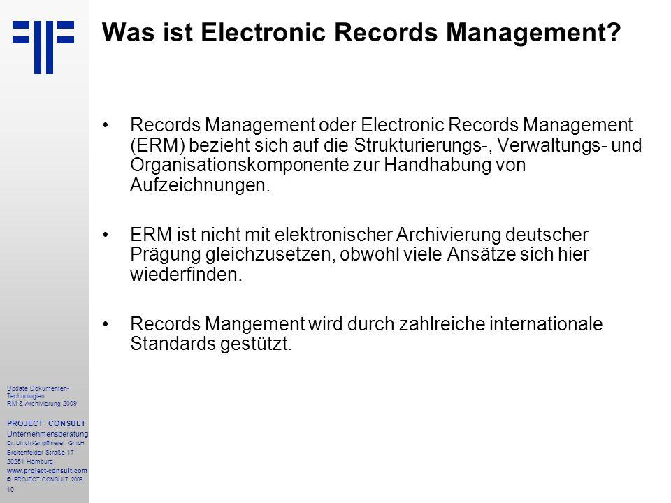 10 Update Dokumenten- Technologien RM & Archivierung 2009 PROJECT CONSULT Unternehmensberatung Dr. Ulrich Kampffmeyer GmbH Breitenfelder Straße 17 202