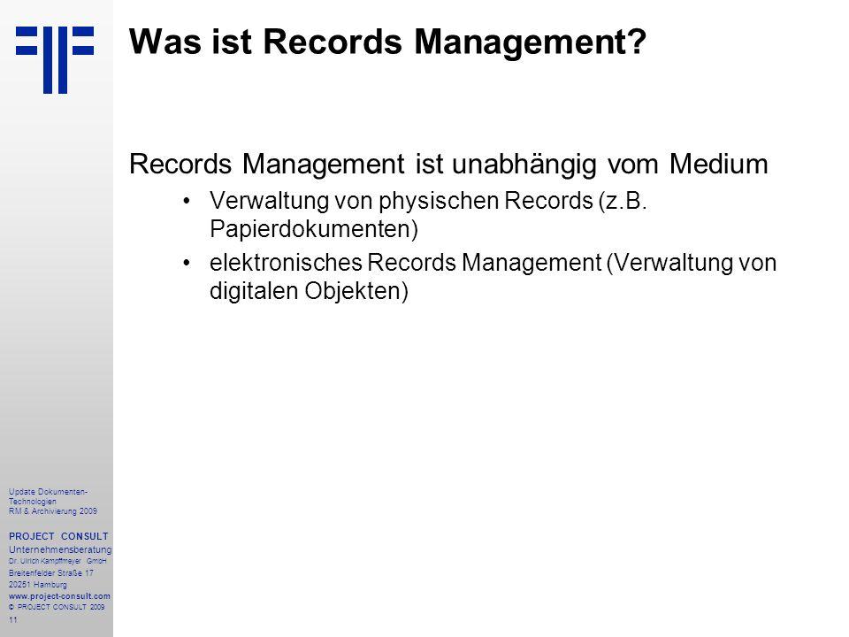 11 Update Dokumenten- Technologien RM & Archivierung 2009 PROJECT CONSULT Unternehmensberatung Dr. Ulrich Kampffmeyer GmbH Breitenfelder Straße 17 202