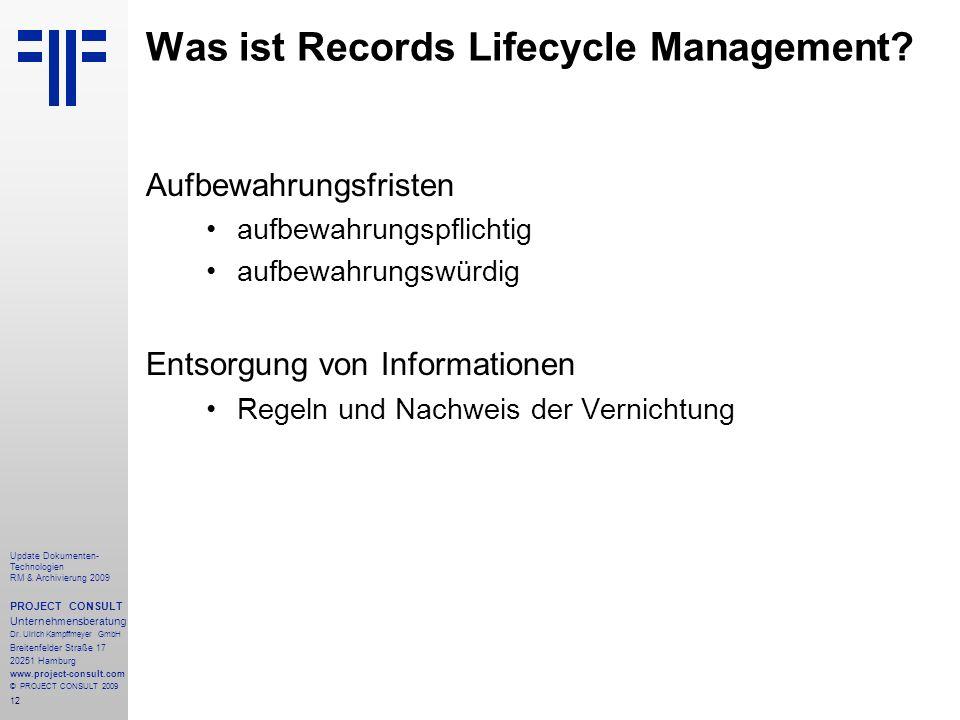12 Update Dokumenten- Technologien RM & Archivierung 2009 PROJECT CONSULT Unternehmensberatung Dr. Ulrich Kampffmeyer GmbH Breitenfelder Straße 17 202