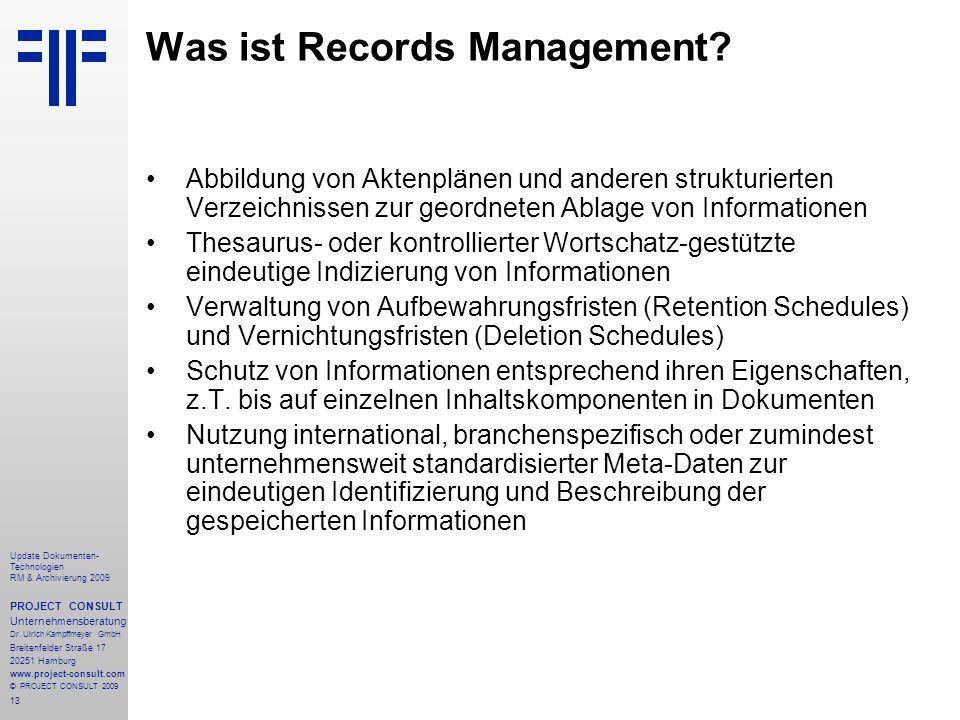 13 Update Dokumenten- Technologien RM & Archivierung 2009 PROJECT CONSULT Unternehmensberatung Dr. Ulrich Kampffmeyer GmbH Breitenfelder Straße 17 202