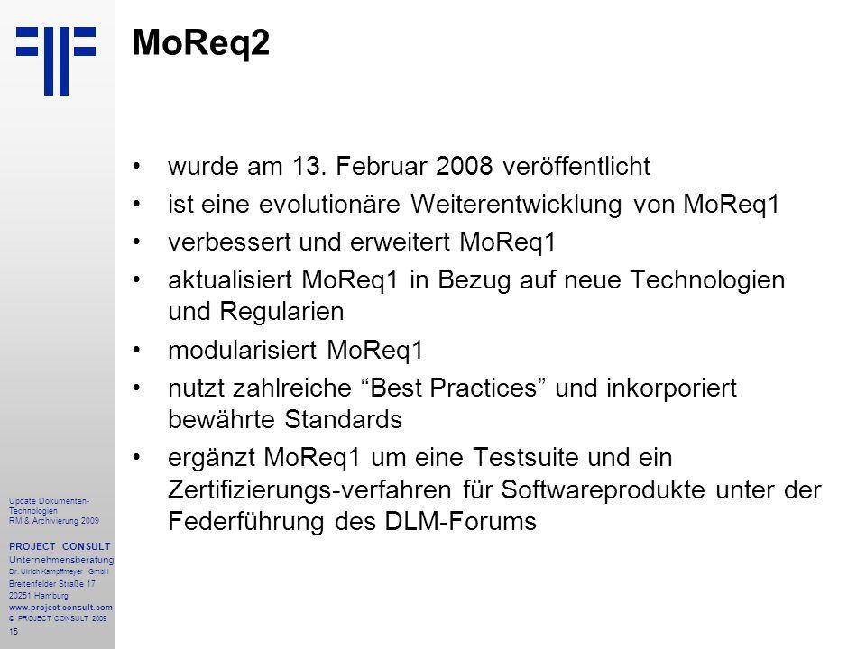 15 Update Dokumenten- Technologien RM & Archivierung 2009 PROJECT CONSULT Unternehmensberatung Dr. Ulrich Kampffmeyer GmbH Breitenfelder Straße 17 202