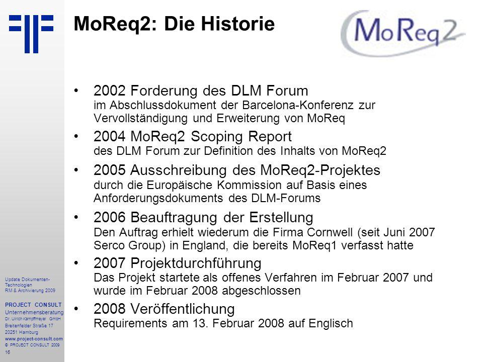 16 Update Dokumenten- Technologien RM & Archivierung 2009 PROJECT CONSULT Unternehmensberatung Dr. Ulrich Kampffmeyer GmbH Breitenfelder Straße 17 202