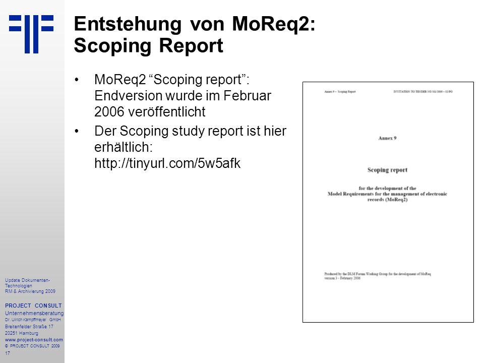 17 Update Dokumenten- Technologien RM & Archivierung 2009 PROJECT CONSULT Unternehmensberatung Dr. Ulrich Kampffmeyer GmbH Breitenfelder Straße 17 202