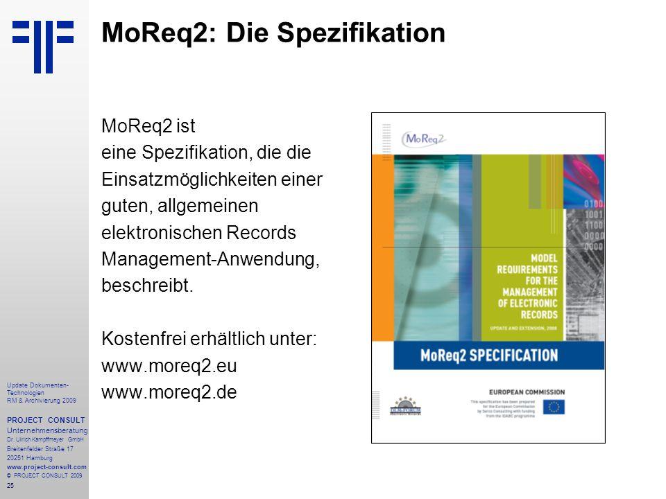 25 Update Dokumenten- Technologien RM & Archivierung 2009 PROJECT CONSULT Unternehmensberatung Dr. Ulrich Kampffmeyer GmbH Breitenfelder Straße 17 202