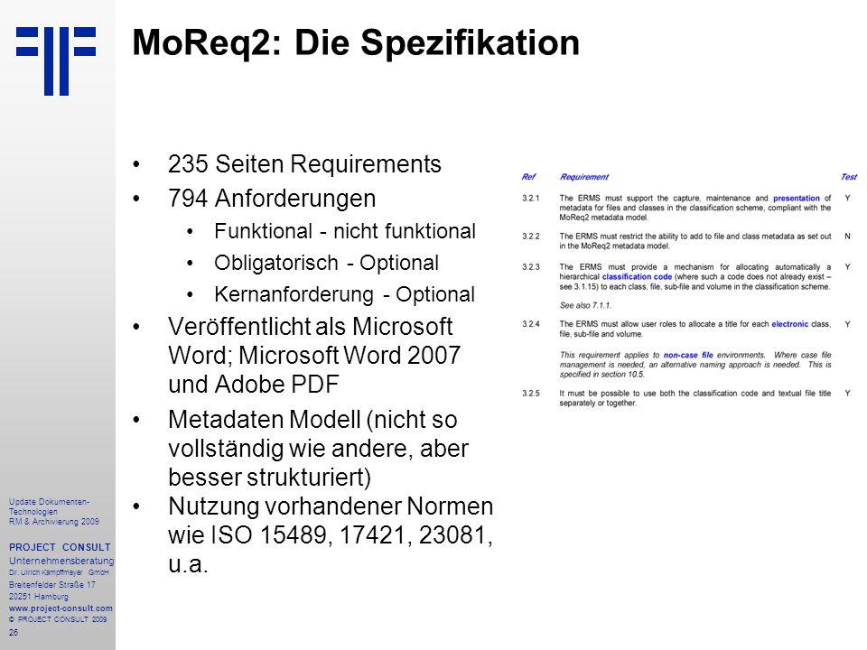 26 Update Dokumenten- Technologien RM & Archivierung 2009 PROJECT CONSULT Unternehmensberatung Dr. Ulrich Kampffmeyer GmbH Breitenfelder Straße 17 202