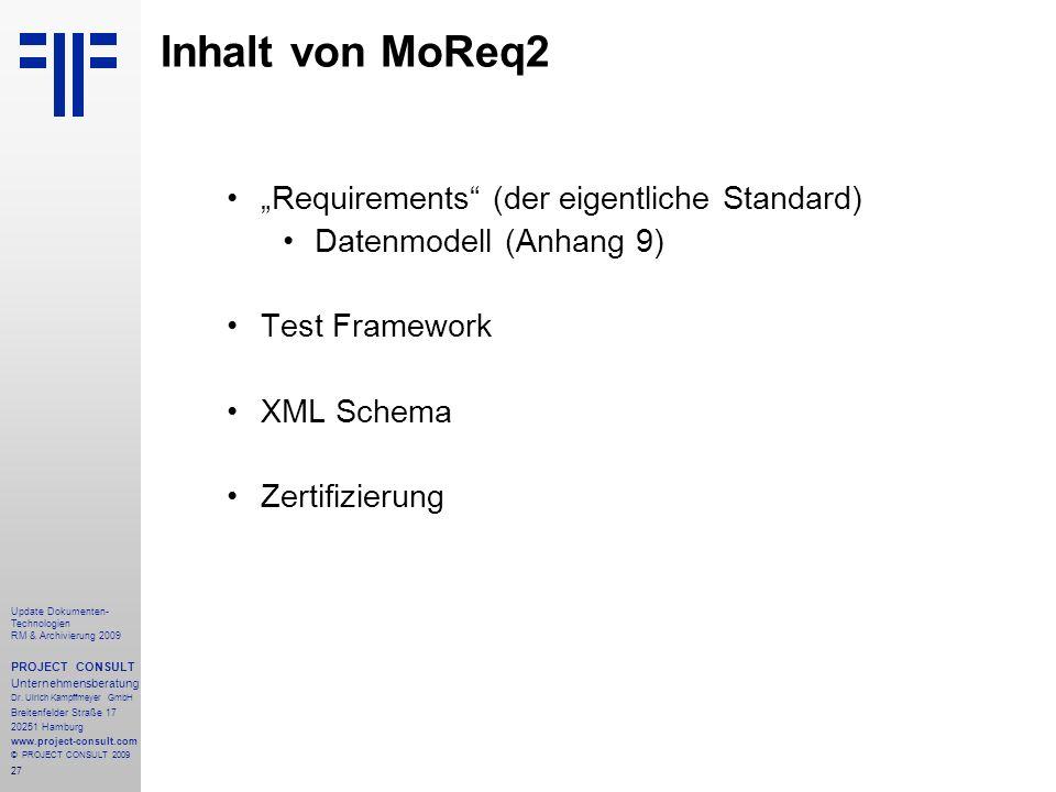 27 Update Dokumenten- Technologien RM & Archivierung 2009 PROJECT CONSULT Unternehmensberatung Dr. Ulrich Kampffmeyer GmbH Breitenfelder Straße 17 202