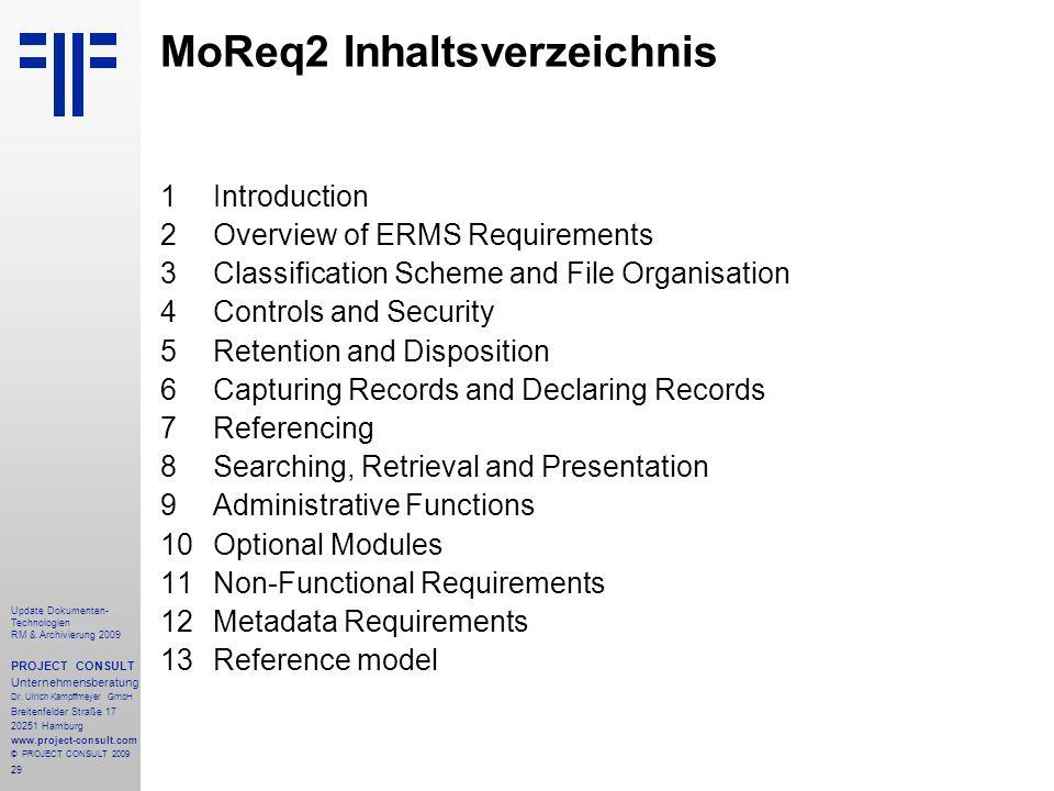 29 Update Dokumenten- Technologien RM & Archivierung 2009 PROJECT CONSULT Unternehmensberatung Dr. Ulrich Kampffmeyer GmbH Breitenfelder Straße 17 202