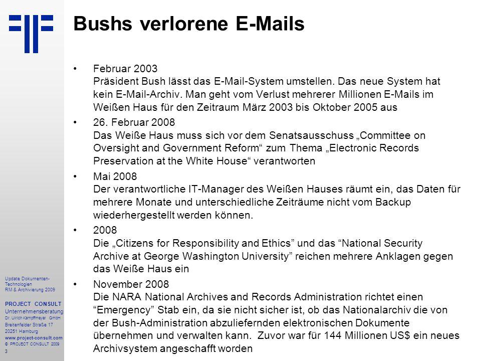 3 Update Dokumenten- Technologien RM & Archivierung 2009 PROJECT CONSULT Unternehmensberatung Dr. Ulrich Kampffmeyer GmbH Breitenfelder Straße 17 2025
