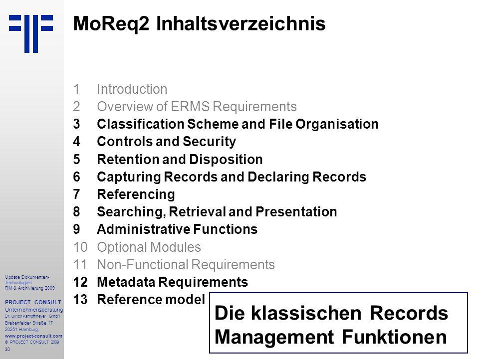 30 Update Dokumenten- Technologien RM & Archivierung 2009 PROJECT CONSULT Unternehmensberatung Dr. Ulrich Kampffmeyer GmbH Breitenfelder Straße 17 202