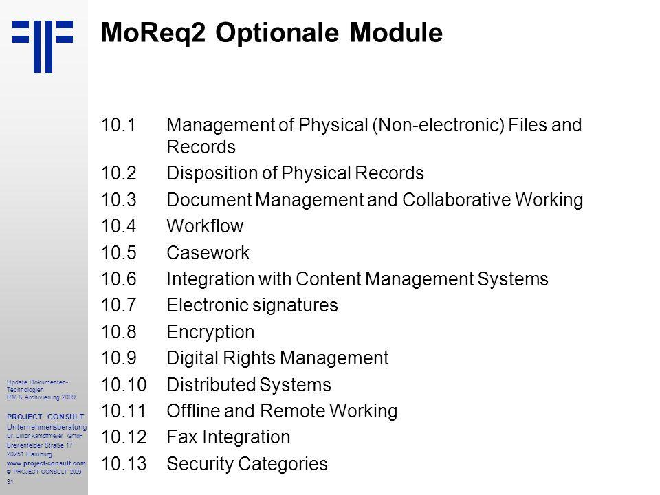 31 Update Dokumenten- Technologien RM & Archivierung 2009 PROJECT CONSULT Unternehmensberatung Dr. Ulrich Kampffmeyer GmbH Breitenfelder Straße 17 202