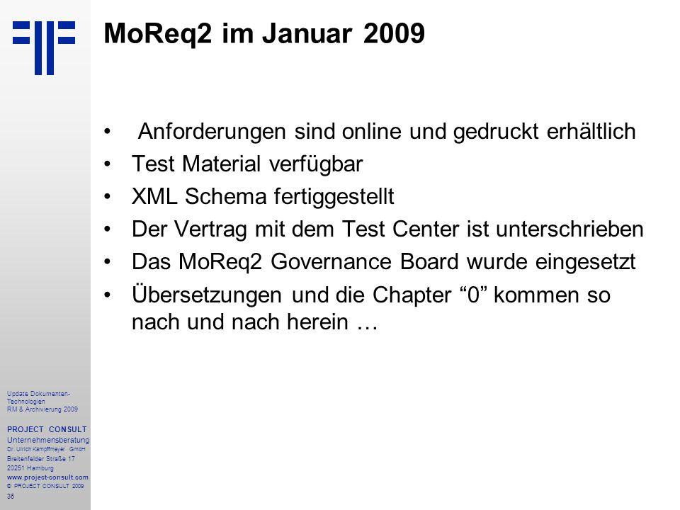 36 Update Dokumenten- Technologien RM & Archivierung 2009 PROJECT CONSULT Unternehmensberatung Dr. Ulrich Kampffmeyer GmbH Breitenfelder Straße 17 202