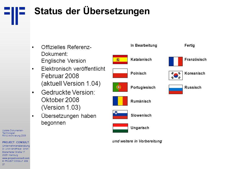 37 Update Dokumenten- Technologien RM & Archivierung 2009 PROJECT CONSULT Unternehmensberatung Dr. Ulrich Kampffmeyer GmbH Breitenfelder Straße 17 202