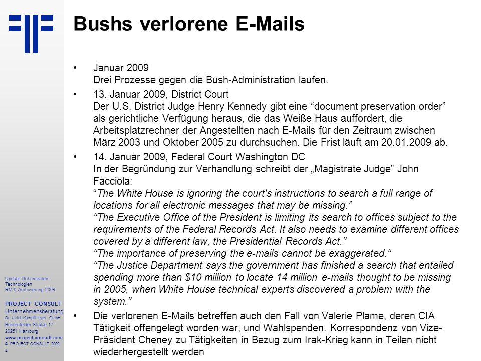 4 Update Dokumenten- Technologien RM & Archivierung 2009 PROJECT CONSULT Unternehmensberatung Dr. Ulrich Kampffmeyer GmbH Breitenfelder Straße 17 2025
