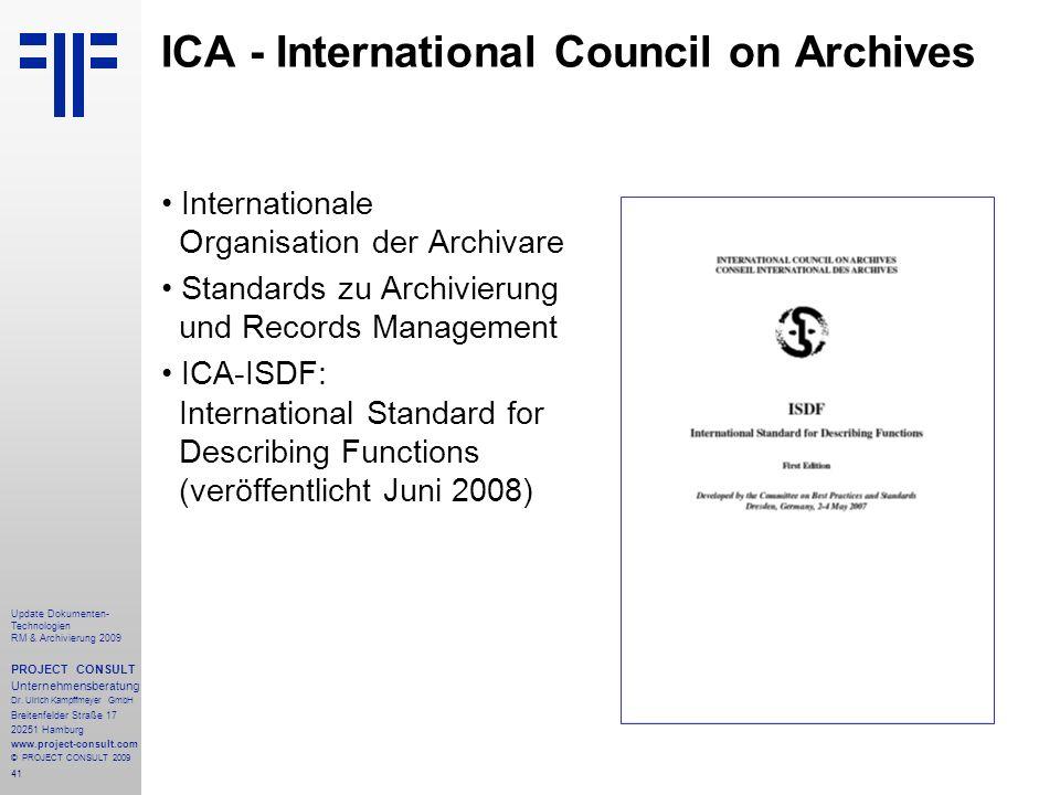 41 Update Dokumenten- Technologien RM & Archivierung 2009 PROJECT CONSULT Unternehmensberatung Dr. Ulrich Kampffmeyer GmbH Breitenfelder Straße 17 202