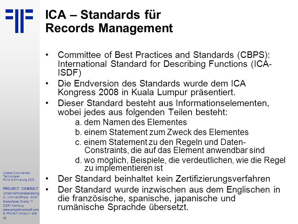 42 Update Dokumenten- Technologien RM & Archivierung 2009 PROJECT CONSULT Unternehmensberatung Dr. Ulrich Kampffmeyer GmbH Breitenfelder Straße 17 202