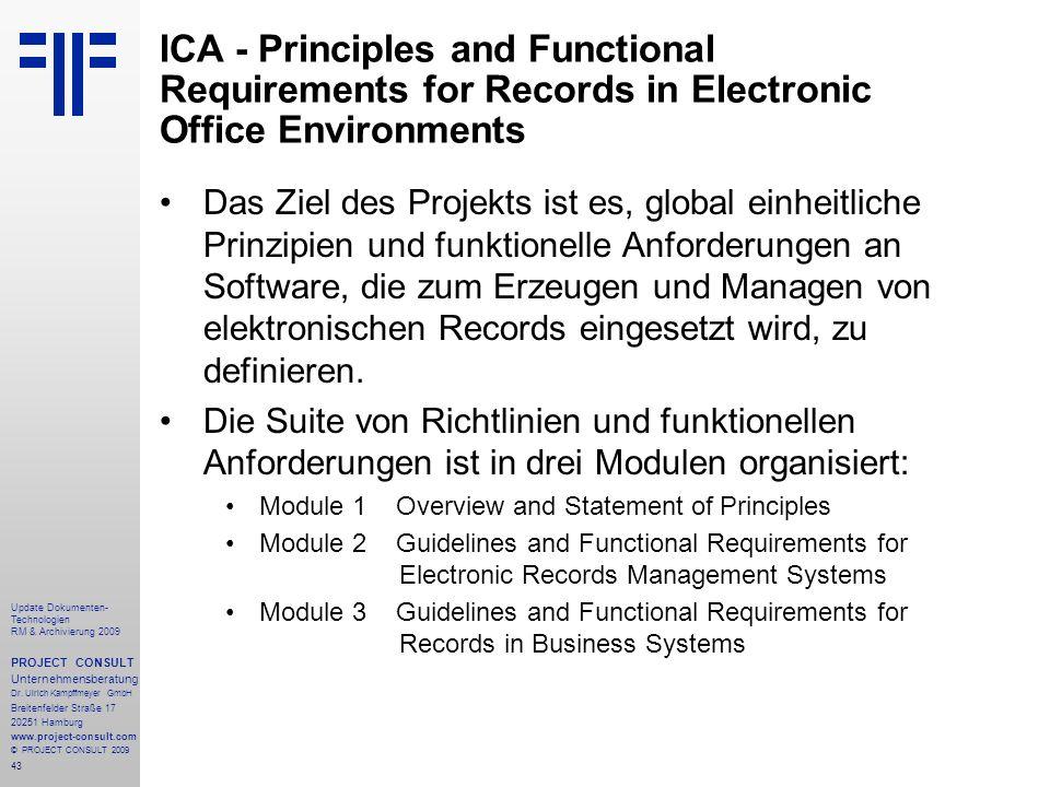 43 Update Dokumenten- Technologien RM & Archivierung 2009 PROJECT CONSULT Unternehmensberatung Dr. Ulrich Kampffmeyer GmbH Breitenfelder Straße 17 202