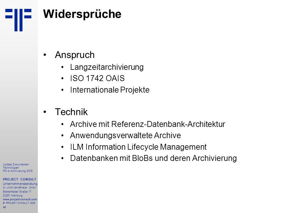 46 Update Dokumenten- Technologien RM & Archivierung 2009 PROJECT CONSULT Unternehmensberatung Dr. Ulrich Kampffmeyer GmbH Breitenfelder Straße 17 202