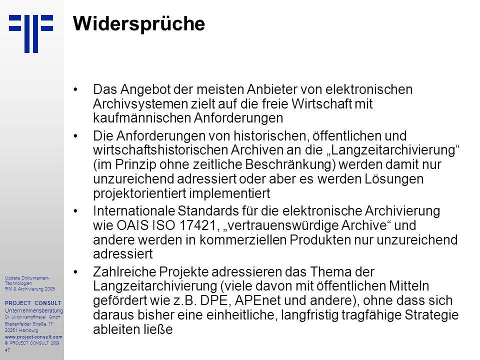 47 Update Dokumenten- Technologien RM & Archivierung 2009 PROJECT CONSULT Unternehmensberatung Dr. Ulrich Kampffmeyer GmbH Breitenfelder Straße 17 202