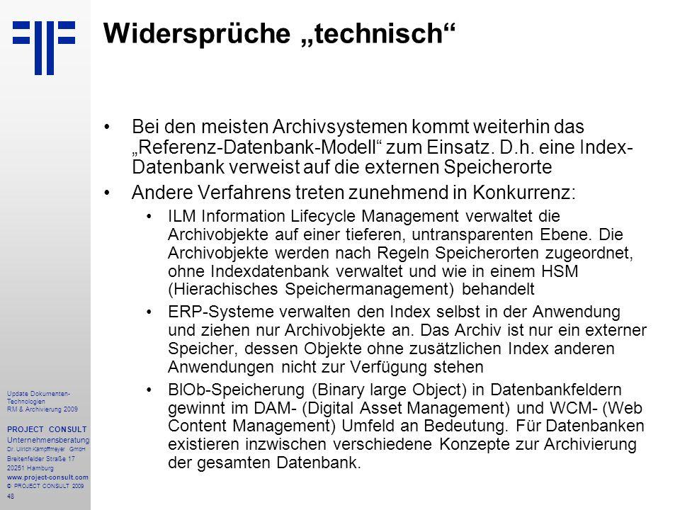 48 Update Dokumenten- Technologien RM & Archivierung 2009 PROJECT CONSULT Unternehmensberatung Dr. Ulrich Kampffmeyer GmbH Breitenfelder Straße 17 202
