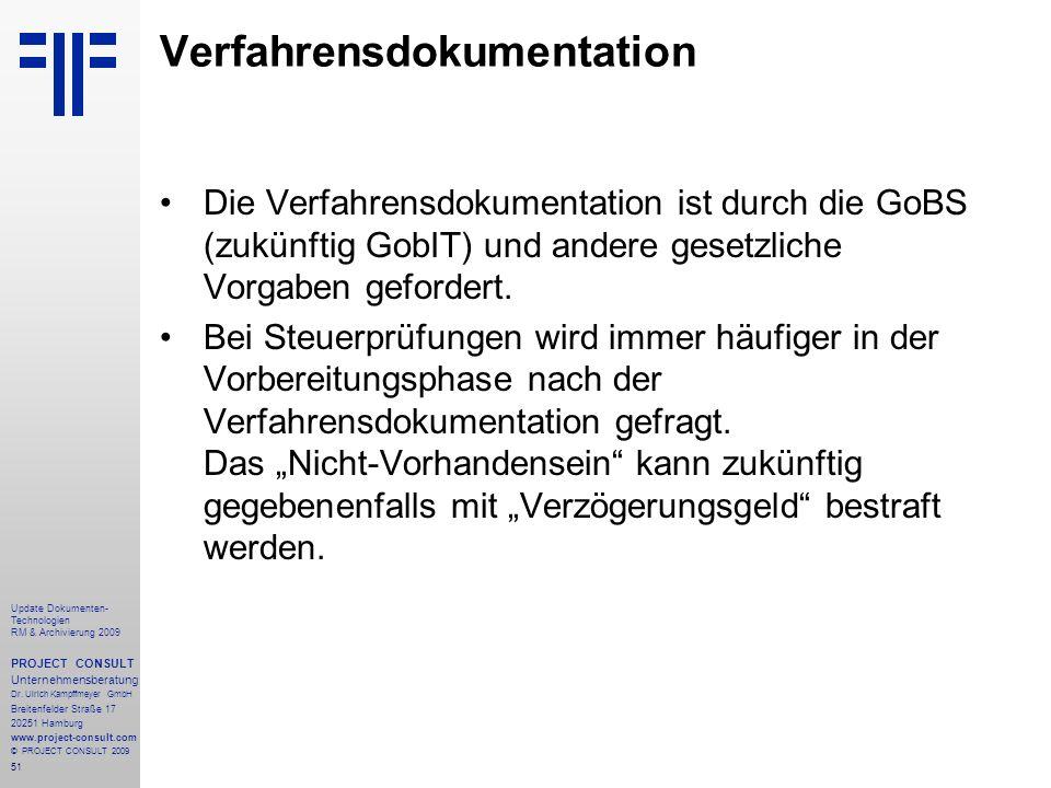 51 Update Dokumenten- Technologien RM & Archivierung 2009 PROJECT CONSULT Unternehmensberatung Dr. Ulrich Kampffmeyer GmbH Breitenfelder Straße 17 202