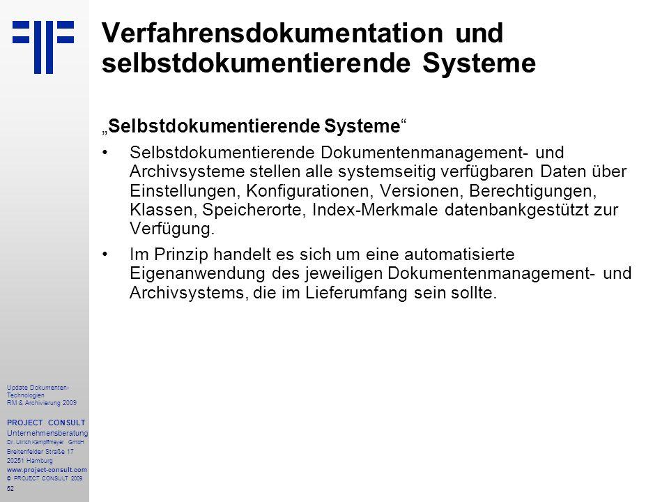 52 Update Dokumenten- Technologien RM & Archivierung 2009 PROJECT CONSULT Unternehmensberatung Dr. Ulrich Kampffmeyer GmbH Breitenfelder Straße 17 202