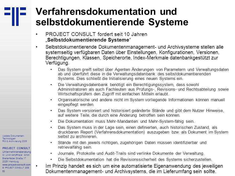 53 Update Dokumenten- Technologien RM & Archivierung 2009 PROJECT CONSULT Unternehmensberatung Dr. Ulrich Kampffmeyer GmbH Breitenfelder Straße 17 202