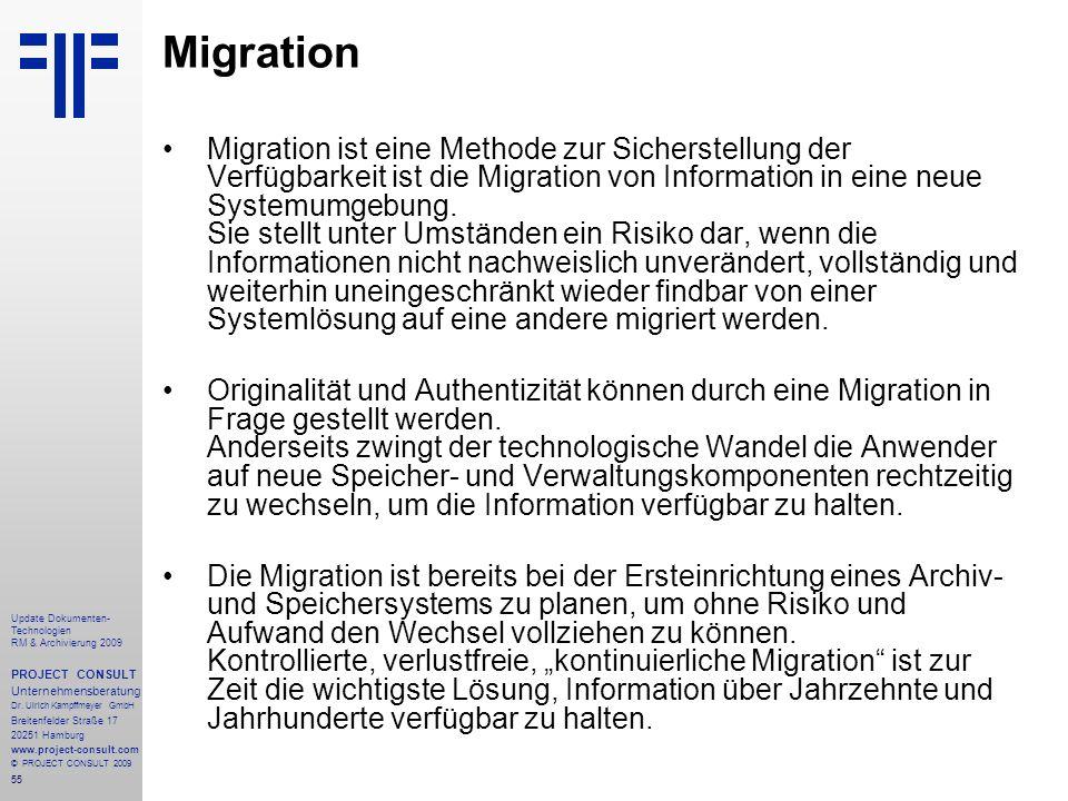 55 Update Dokumenten- Technologien RM & Archivierung 2009 PROJECT CONSULT Unternehmensberatung Dr. Ulrich Kampffmeyer GmbH Breitenfelder Straße 17 202