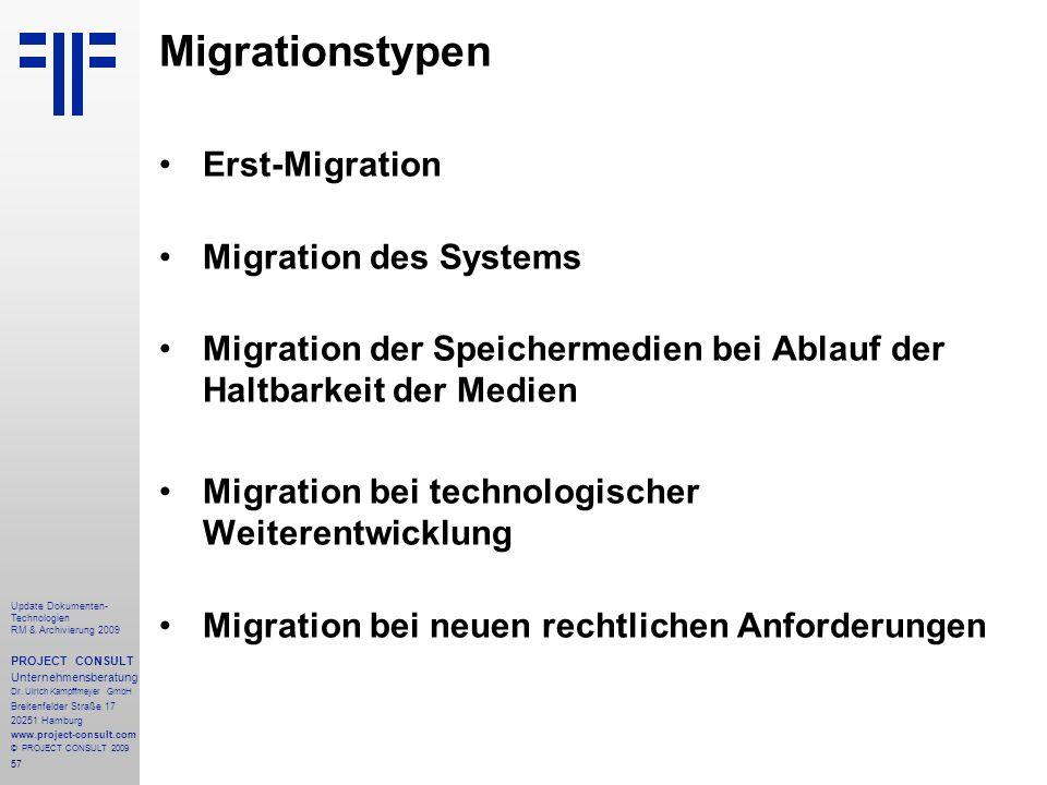 57 Update Dokumenten- Technologien RM & Archivierung 2009 PROJECT CONSULT Unternehmensberatung Dr. Ulrich Kampffmeyer GmbH Breitenfelder Straße 17 202