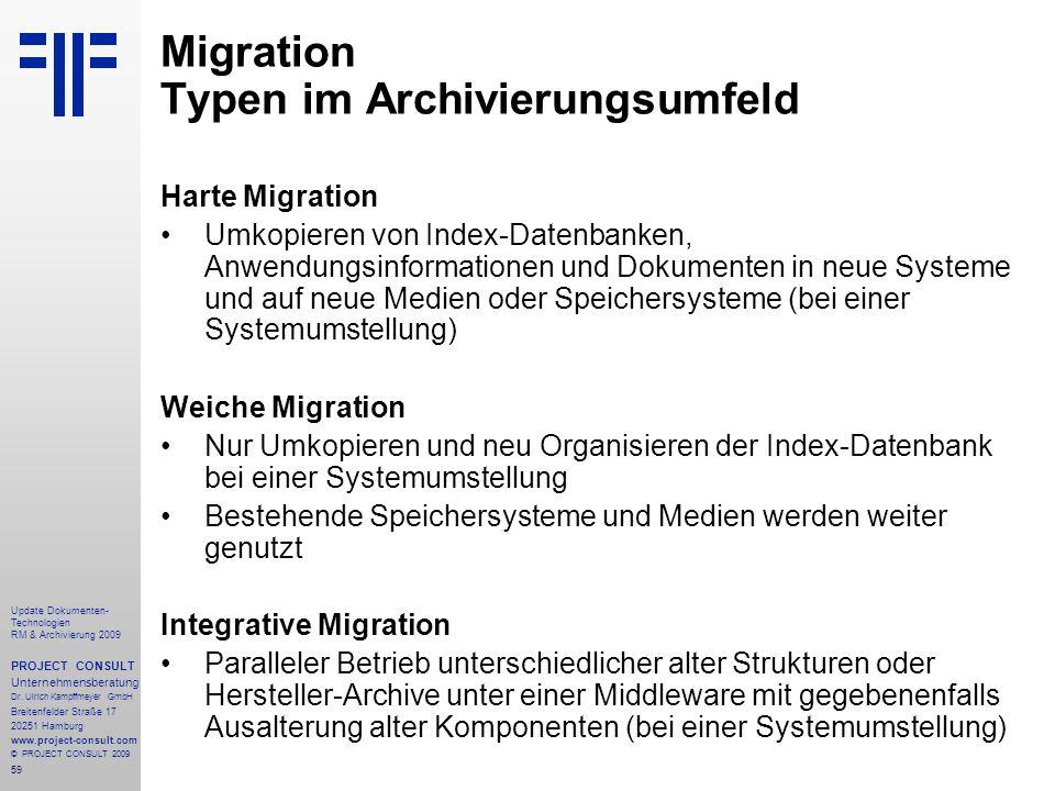 59 Update Dokumenten- Technologien RM & Archivierung 2009 PROJECT CONSULT Unternehmensberatung Dr. Ulrich Kampffmeyer GmbH Breitenfelder Straße 17 202