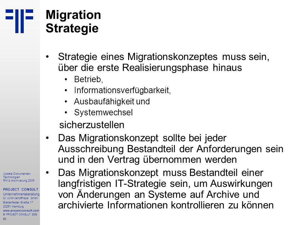 60 Update Dokumenten- Technologien RM & Archivierung 2009 PROJECT CONSULT Unternehmensberatung Dr. Ulrich Kampffmeyer GmbH Breitenfelder Straße 17 202