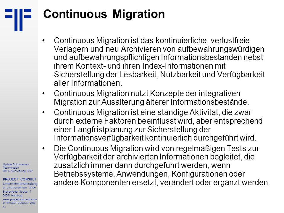 61 Update Dokumenten- Technologien RM & Archivierung 2009 PROJECT CONSULT Unternehmensberatung Dr. Ulrich Kampffmeyer GmbH Breitenfelder Straße 17 202