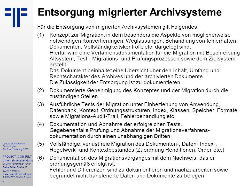 63 Update Dokumenten- Technologien RM & Archivierung 2009 PROJECT CONSULT Unternehmensberatung Dr. Ulrich Kampffmeyer GmbH Breitenfelder Straße 17 202