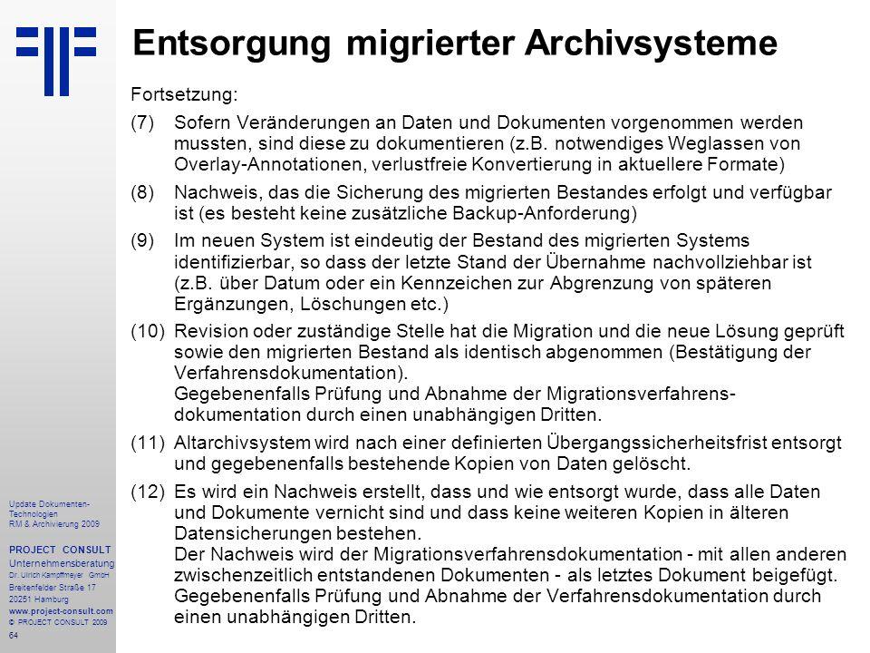 64 Update Dokumenten- Technologien RM & Archivierung 2009 PROJECT CONSULT Unternehmensberatung Dr. Ulrich Kampffmeyer GmbH Breitenfelder Straße 17 202