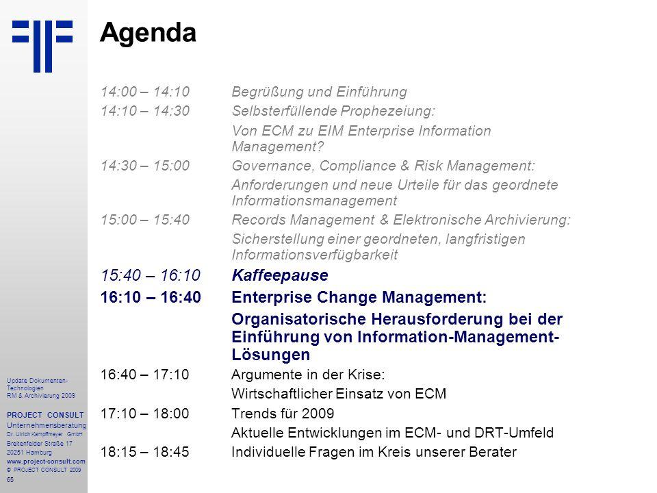 65 Update Dokumenten- Technologien RM & Archivierung 2009 PROJECT CONSULT Unternehmensberatung Dr. Ulrich Kampffmeyer GmbH Breitenfelder Straße 17 202