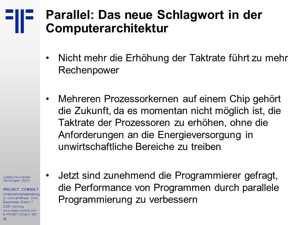 25 Update Dokumenten- Technologien (S204) PROJECT CONSULT Unternehmensberatung Dr. Ulrich Kampffmeyer GmbH Breitenfelder Straße 17 20251 Hamburg www.p