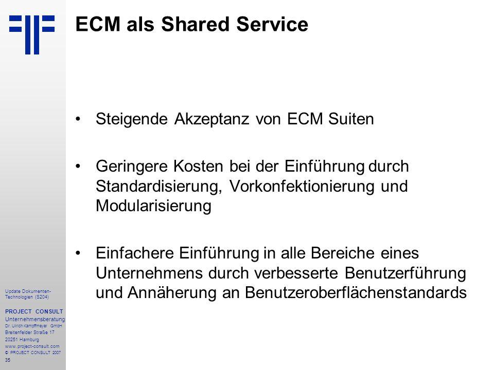 35 Update Dokumenten- Technologien (S204) PROJECT CONSULT Unternehmensberatung Dr. Ulrich Kampffmeyer GmbH Breitenfelder Straße 17 20251 Hamburg www.p