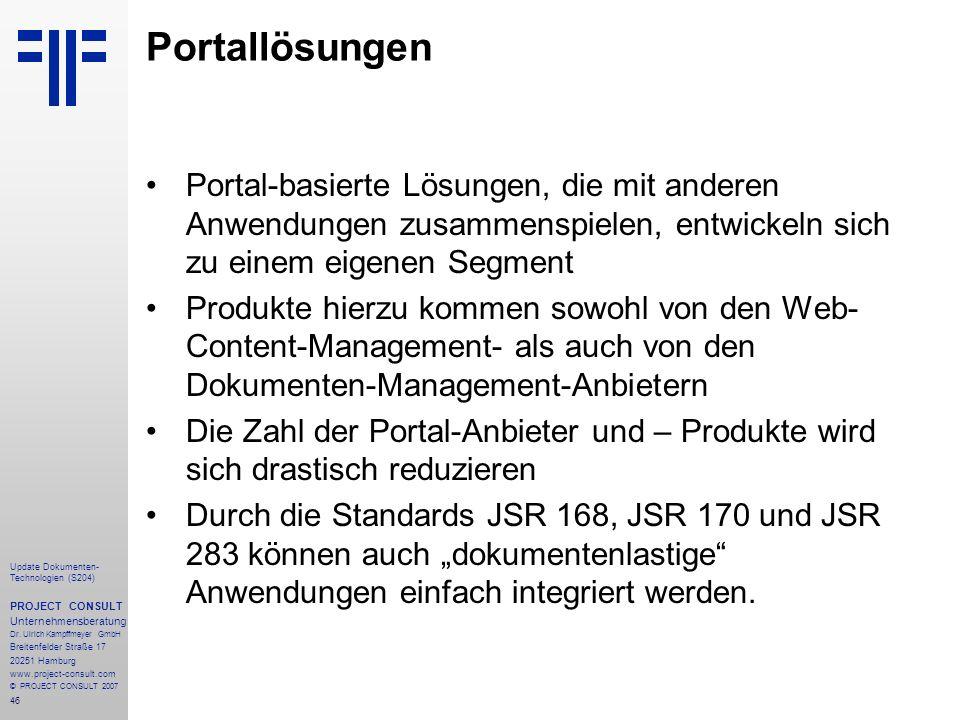 46 Update Dokumenten- Technologien (S204) PROJECT CONSULT Unternehmensberatung Dr. Ulrich Kampffmeyer GmbH Breitenfelder Straße 17 20251 Hamburg www.p