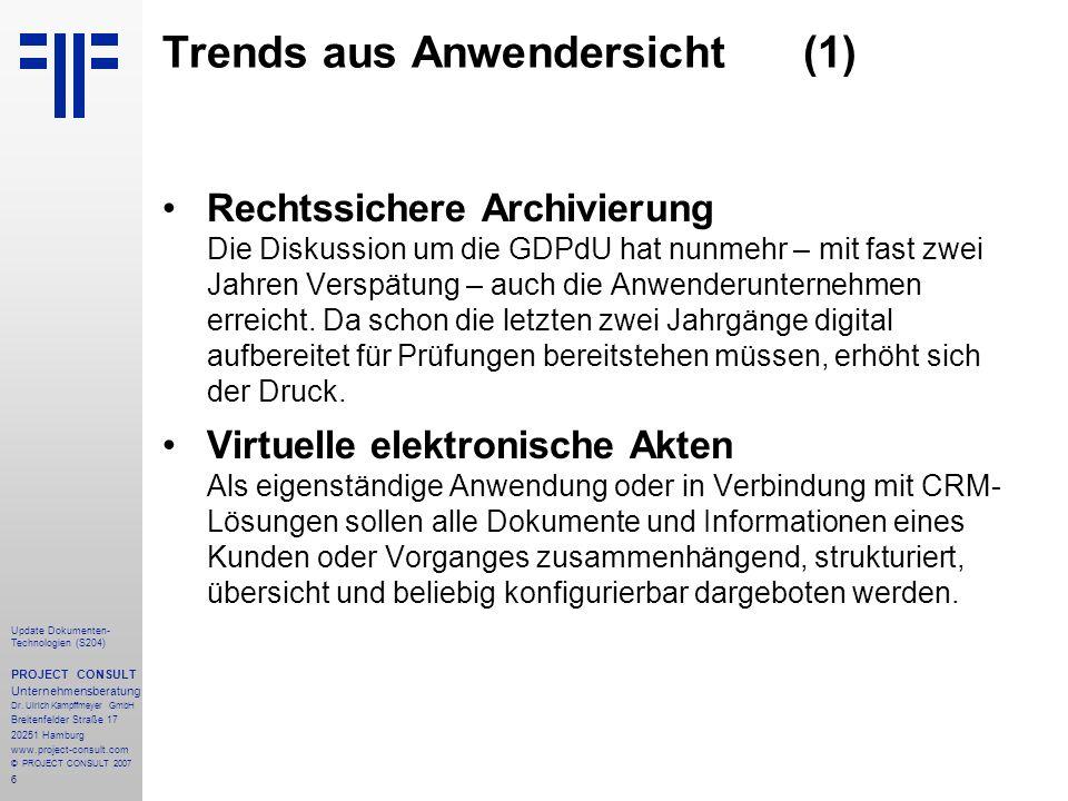 6 Update Dokumenten- Technologien (S204) PROJECT CONSULT Unternehmensberatung Dr. Ulrich Kampffmeyer GmbH Breitenfelder Straße 17 20251 Hamburg www.pr